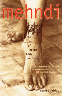 Mehndi: The Art of Henna Body Painting Cover Image