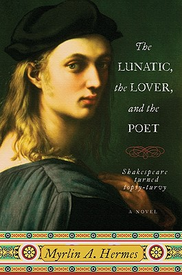 The Lunatic, the Lover, and the Poet Cover