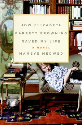 How Elizabeth Barrett Browning Saved My Life Cover