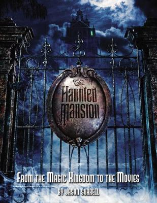 The Haunted Mansion: From the Magic Kingdom to the Movies Cover Image