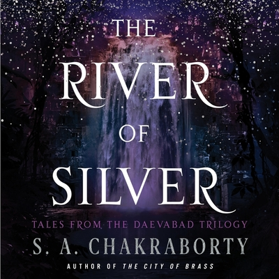 The River of Silver: Tales from the Daevabad Trilogy Cover Image
