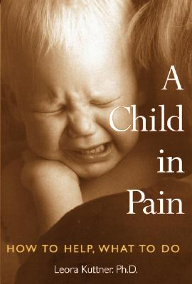 A Child in Pain: How to Help, What to Do Cover Image