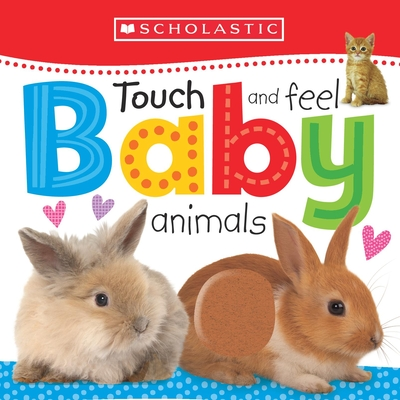 Touch and Feel Baby Animals: Scholastic Early Learners (Touch and Feel)  Cover Image