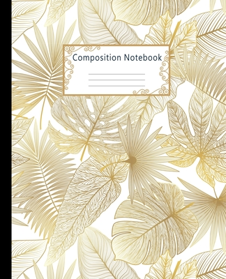 Composition Notebook: Wide Ruled Lined Paper Notebook Journal: Golden Palm Leaves Workbook for Boys Girls Kids Teens Students for Back to Sc Cover Image