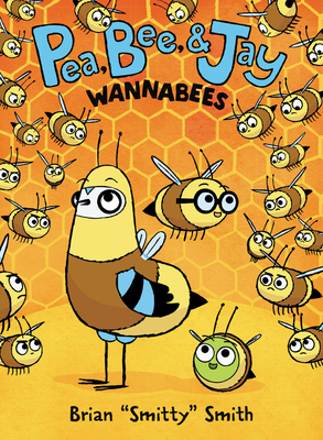 Pea, Bee, & Jay #2: Wannabees Cover Image