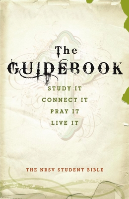 Guidebook Student Bible-NRSV: Study It, Connect It, Pray It, Live It Cover Image