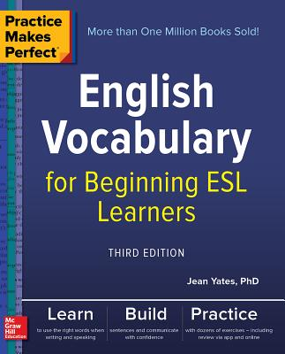 Practice Makes Perfect: English Vocabulary for Beginning ESL Learners, Third Edition Cover Image