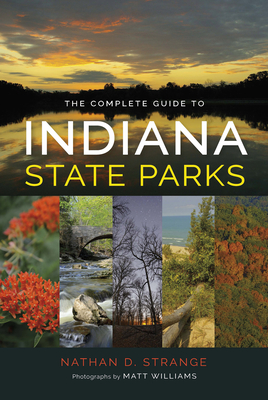 The Complete Guide to Indiana State Parks Cover Image