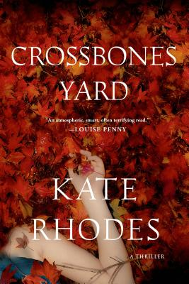 Crossbones Yard: A Thriller (Alice Quentin Series #1) Cover Image