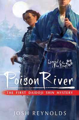 Poison River: Legend of the Five Rings: A Daidoji Shin Mystery Cover Image