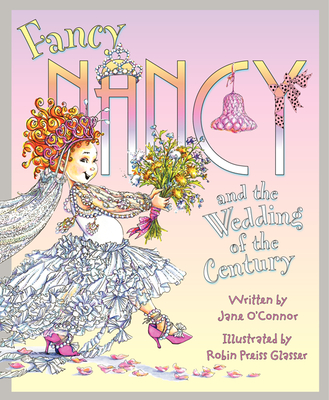 Fancy Nancy and the Wedding of the Century Cover