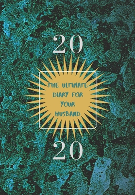 2020: The Ultimate Diary for Your Husband Cover Image
