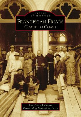 Franciscan Friars: Coast to Coast Cover Image