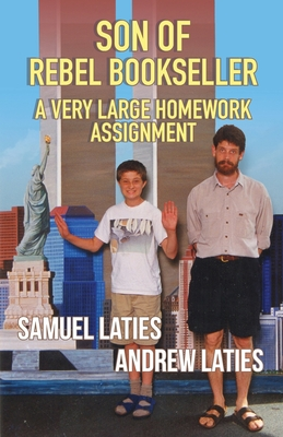 Son of Rebel Bookseller: A Very Large Homework Assignment Cover Image