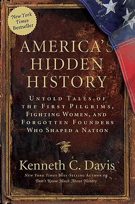 America's Hidden History: Untold Tales of the First Pilgrims, Fighting Women, and Forgotten Founders Who Shaped a Nation Cover Image