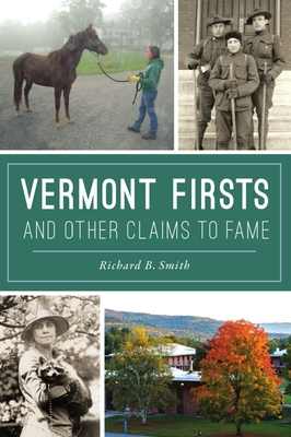 Vermont Firsts and Other Claims to Fame Cover Image