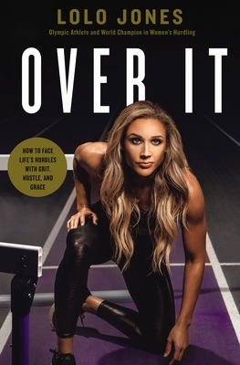Over It: How to Face Life's Hurdles with Grit, Hustle, and Grace Cover Image