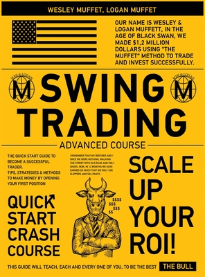 Swing Trading Advanced Course: The Quick Start Guide to Become A Successful Trader. Tips, Strategies & Methods to Make Money By Opening Your First Po Cover Image