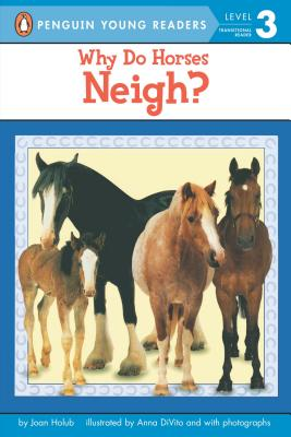 Why Do Horses Neigh? (Penguin Young Readers, Level 3) Cover Image