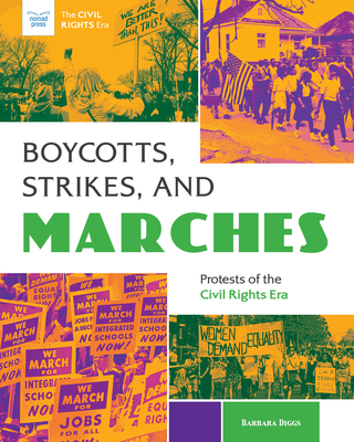 Boycotts, Strikes, and Marches: Protests of the Civil Rights Era Cover Image