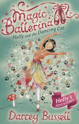 Holly and the Dancing Cat (Magic Ballerina, Book 13) Cover Image