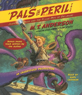 Jasper Dash and the Flame-Pits of Delaware: A Pals in Peril Tale Cover Image