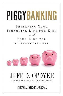 Piggybanking: Preparing Your Financial Life for Kids and Your Kids for a Financial Life Cover Image
