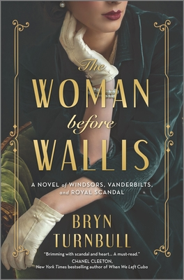The Woman Before Wallis: A Novel of Windsors, Vanderbilts, and Royal Scandal Cover Image