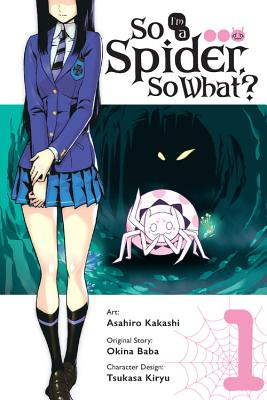 So I'm a Spider, So What?, Vol. 1 (manga) (So I'm a Spider, So What? (manga) #1) Cover Image