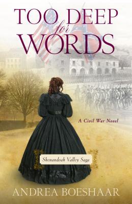 Too Deep for Words: A Civil War Novel (Shenandoah Valley Saga #2) Cover Image