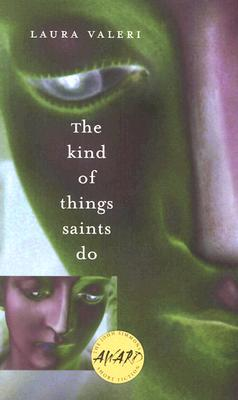 Cover for The Kind of Things Saints Do (Iowa Short Fiction Award #1)