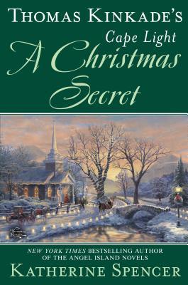 Thomas Kinkade's Cape Light: A Christmas Secret (A Cape Light Novel #19) Cover Image