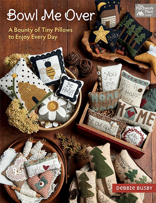 Bowl Me Over: A Bounty of Tiny Pillows to Enjoy Every Day Cover Image