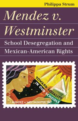 Mendez V. Westminster: School Desegregation and Mexican-American Rights (Landmark Law Cases & American Society) Cover Image