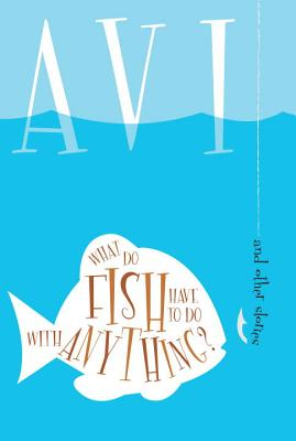 What Do Fish Have to Do with Anything? Cover
