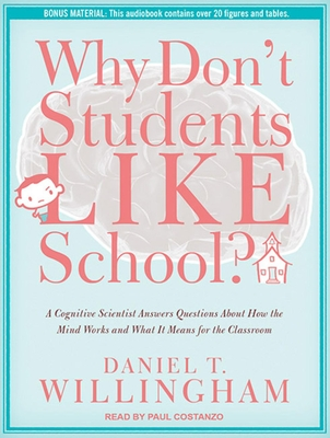 Why Don't Students Like School?: A Cognitive Scientist Answers Questions about How the Mind Works and What It Means for the Classroom Cover Image