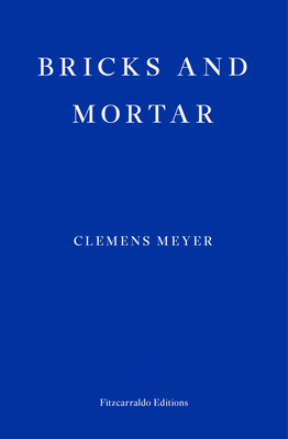 Book cover: Bricks and Mortar by Clemens Meyer