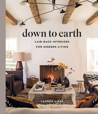 Down to Earth: Laid-back Interiors for Modern Living Cover Image