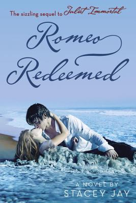 Romeo Redeemed (Juliet Immortal) Cover Image