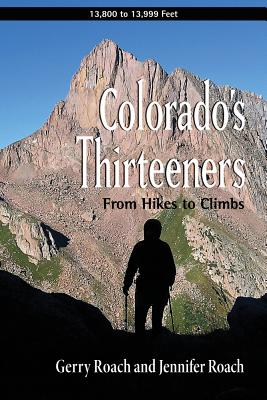 Colorado's Thirteeners: From Hikes to Climbs Cover Image
