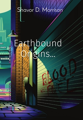 Earthbound Origins...: Bloodfuel Cover Image