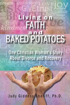 Living on Faith and Baked Potatoes: One Christian Woman's Story about Divorce and Recovery Cover Image