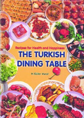 The Turkish Dining Table: Recipes for Health and Happiness Cover Image