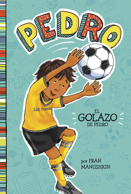El Golazo de Pedro = Pedro's Big Goal Cover Image