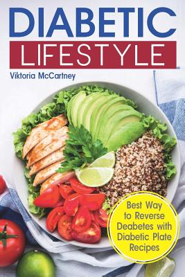 Diabetic Lifestyle: Diabetic Medical Food Book and Diabetic Diet. Best Way to Reverse Diabetes with Diabetic Plate Recipes. (Diabetes Type Cover Image
