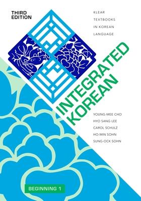 Integrated Korean: Beginning 1, Third Edition (Klear Textbooks in Korean Language #33) Cover Image