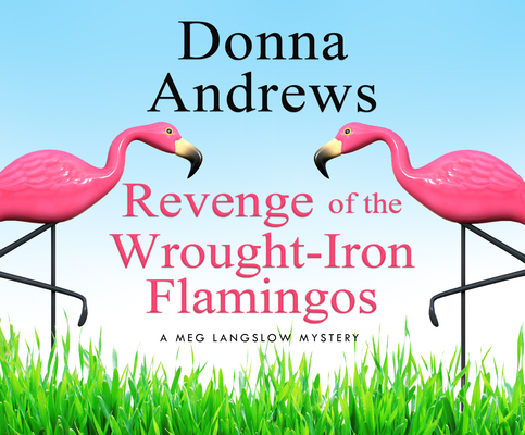 Revenge of the Wrought-Iron Flamingos (Meg Langslow Mysteries #3) Cover Image