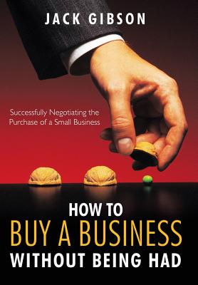 How to Buy a Business Without Being Had Cover