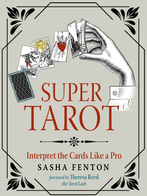 Super Tarot : Interpret the Cards Like a Pro Cover Image