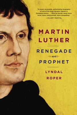 Martin Luther: Renegade and Prophet Cover Image